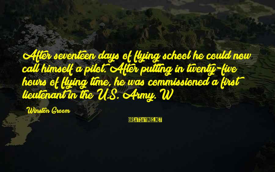 Twenty First Sayings By Winston Groom: After seventeen days of flying school he could now call himself a pilot. After putting