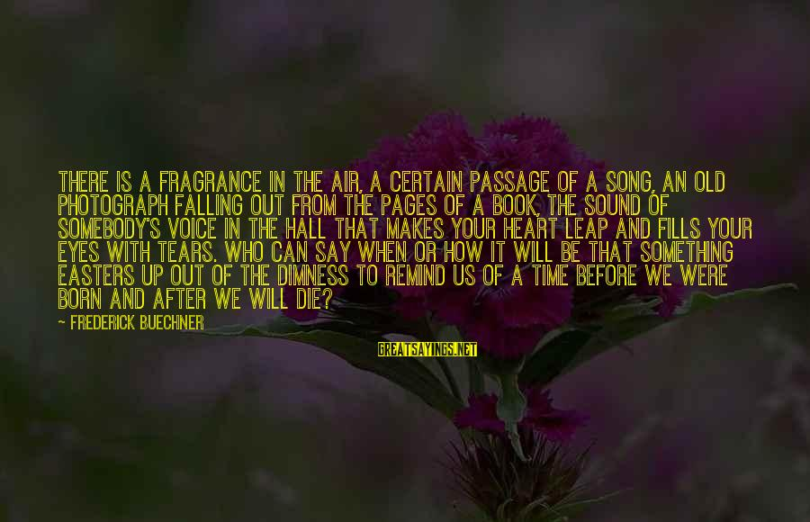 Twilight Preface Sayings By Frederick Buechner: There is a fragrance in the air, a certain passage of a song, an old