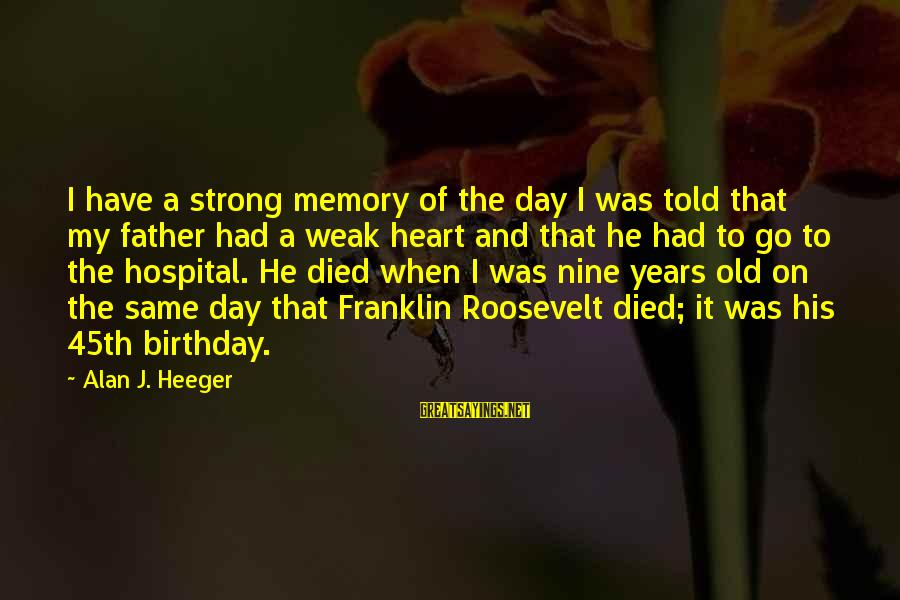 Twin Announcement Sayings By Alan J. Heeger: I have a strong memory of the day I was told that my father had