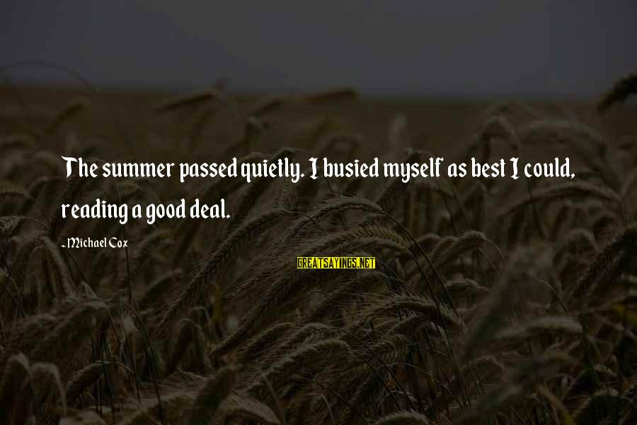 Twin Announcement Sayings By Michael Cox: The summer passed quietly. I busied myself as best I could, reading a good deal.
