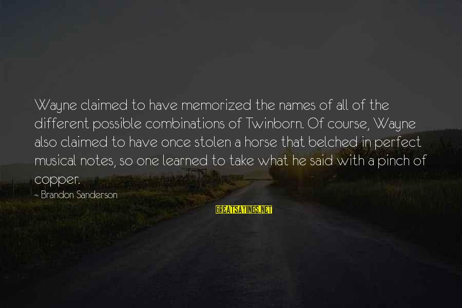 Twinborn Sayings By Brandon Sanderson: Wayne claimed to have memorized the names of all of the different possible combinations of