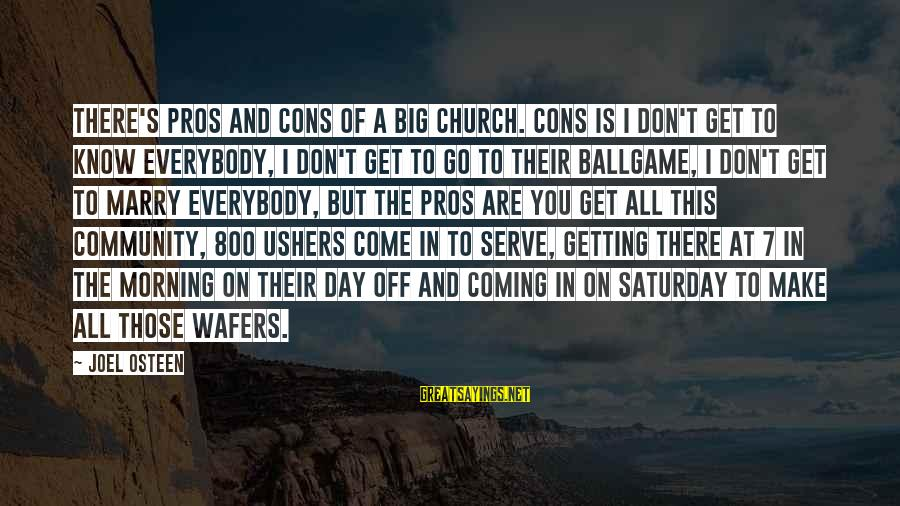 Twitty's Sayings By Joel Osteen: There's pros and cons of a big church. Cons is I don't get to know