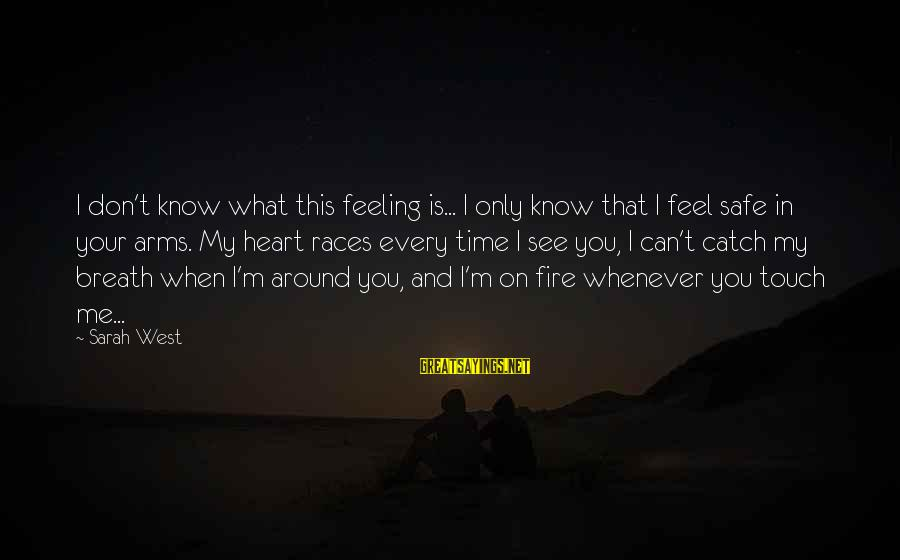 Twlilight Sayings By Sarah West: I don't know what this feeling is... I only know that I feel safe in