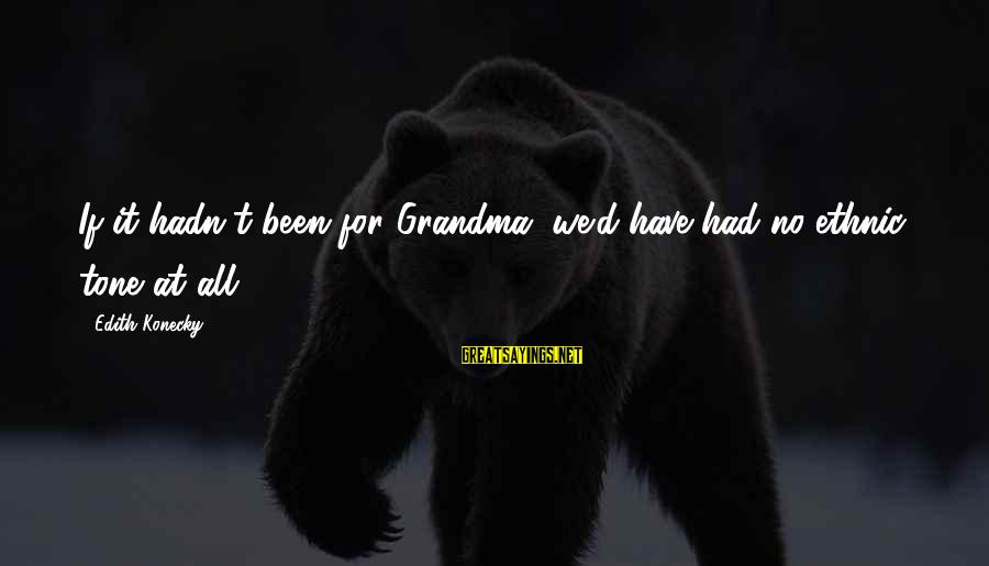 Typical English Sayings By Edith Konecky: If it hadn't been for Grandma, we'd have had no ethnic tone at all.