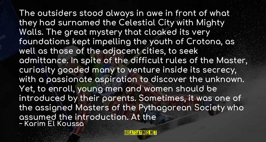Tyre Sayings By Karim El Koussa: The outsiders stood always in awe in front of what they had surnamed the Celestial