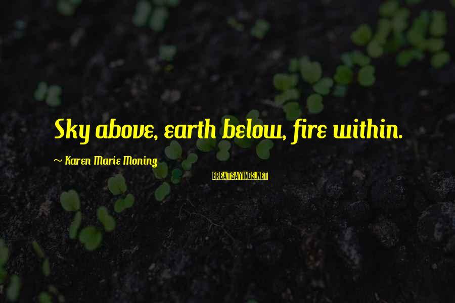 Ubuntu Random Sayings By Karen Marie Moning: Sky above, earth below, fire within.