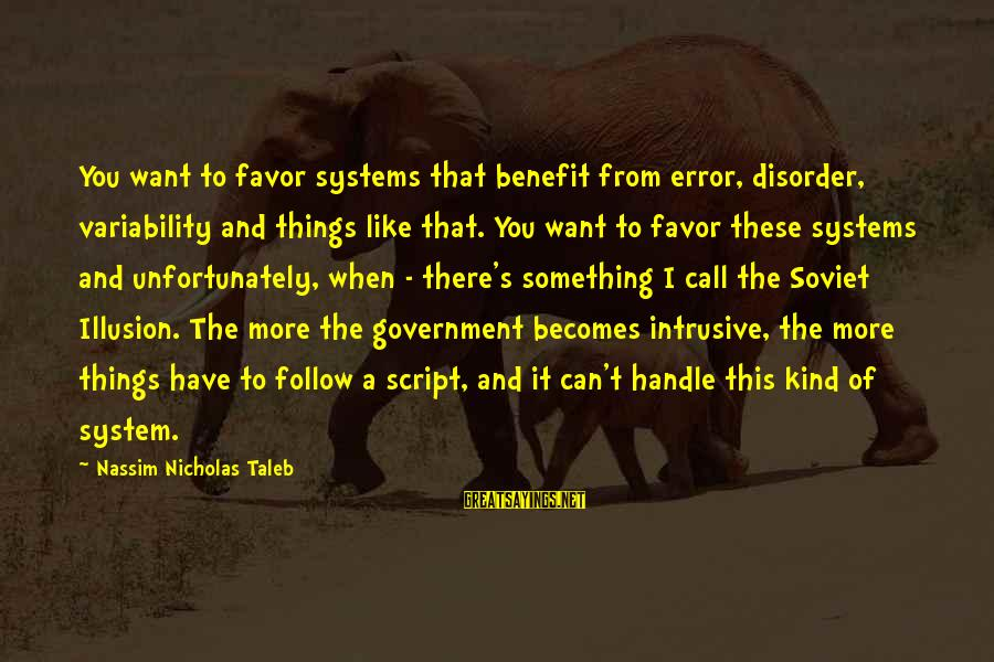 Ubuntu Random Sayings By Nassim Nicholas Taleb: You want to favor systems that benefit from error, disorder, variability and things like that.