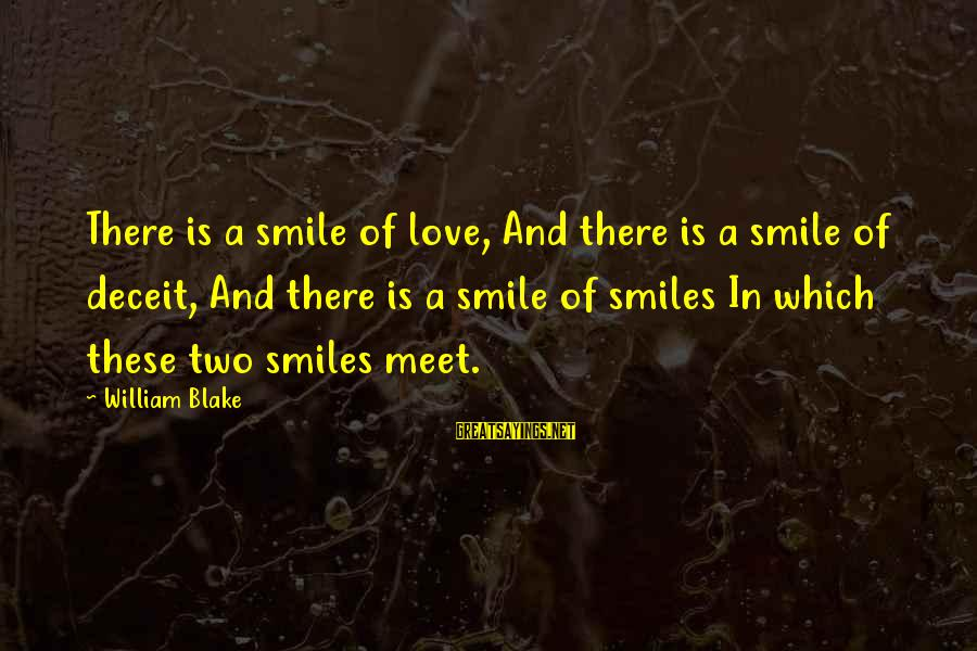Ultra Lord Sayings By William Blake: There is a smile of love, And there is a smile of deceit, And there