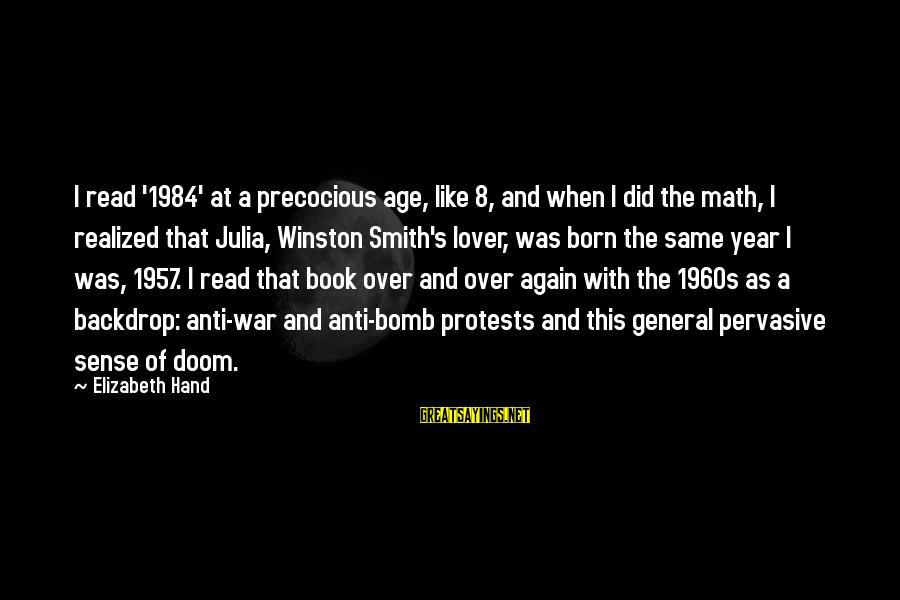 Umar Bin Khattab Ra Sayings By Elizabeth Hand: I read '1984' at a precocious age, like 8, and when I did the math,