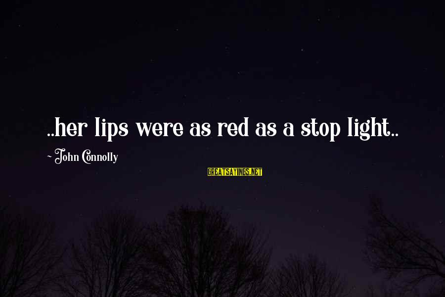 Umar Bin Khattab Ra Sayings By John Connolly: ..her lips were as red as a stop light..