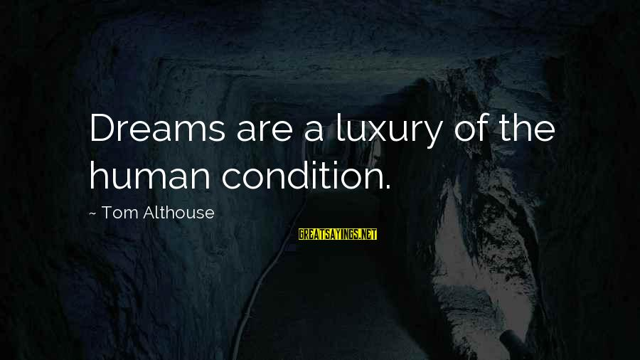 Umar Bin Khattab Ra Sayings By Tom Althouse: Dreams are a luxury of the human condition.