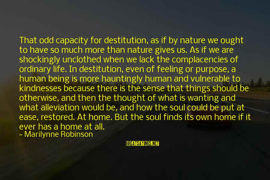 Unclothed Sayings By Marilynne Robinson: That odd capacity for destitution, as if by nature we ought to have so much