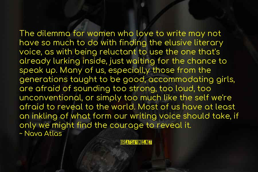 Unconventional Sayings By Nava Atlas: The dilemma for women who love to write may not have so much to do