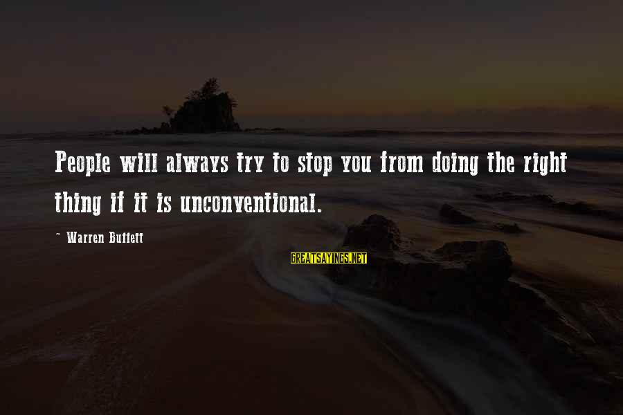 Unconventional Sayings By Warren Buffett: People will always try to stop you from doing the right thing if it is