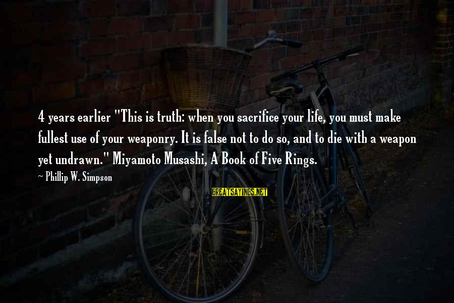 """Undrawn Sayings By Phillip W. Simpson: 4 years earlier """"This is truth: when you sacrifice your life, you must make fullest"""