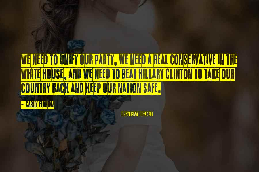 Unify Sayings By Carly Fiorina: We need to unify our party, we need a real Conservative in the White House,