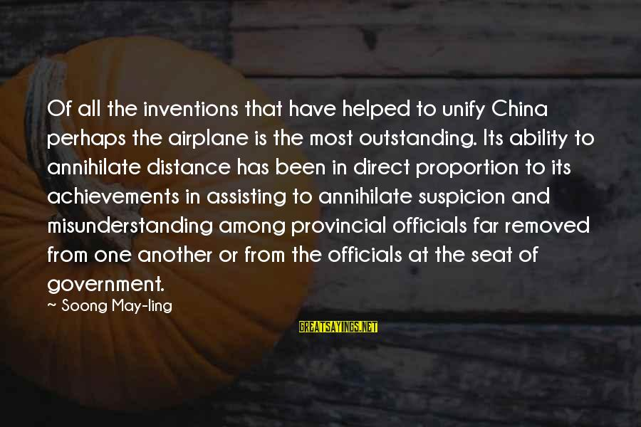 Unify Sayings By Soong May-ling: Of all the inventions that have helped to unify China perhaps the airplane is the