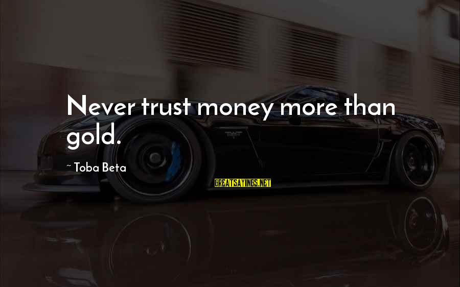Uninstall Donut Sayings By Toba Beta: Never trust money more than gold.