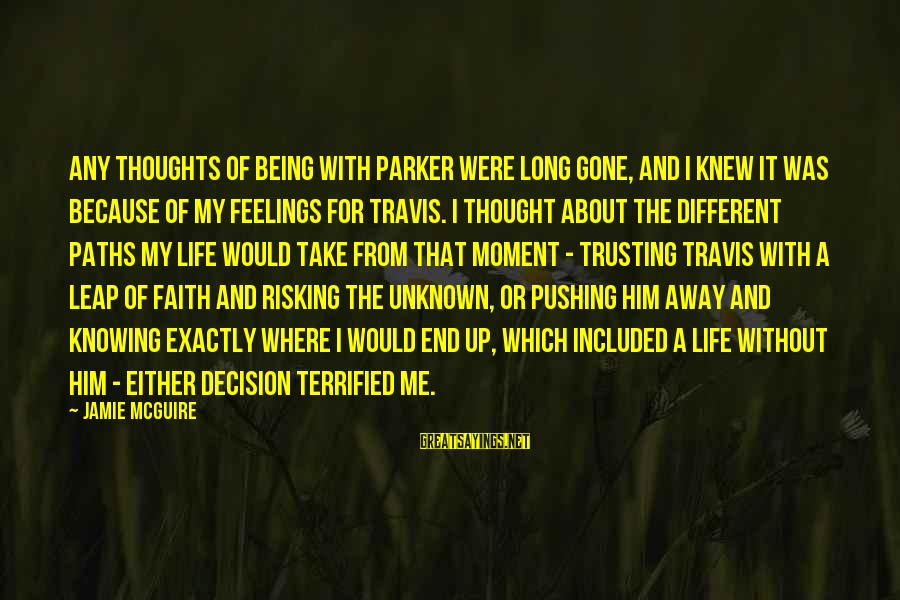 Unknown Feelings Sayings By Jamie McGuire: Any thoughts of being with Parker were long gone, and I knew it was because