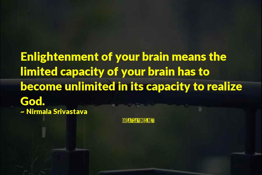Unlimited Sayings By Nirmala Srivastava: Enlightenment of your brain means the limited capacity of your brain has to become unlimited
