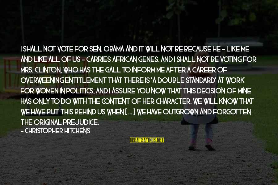 Unlistening Sayings By Christopher Hitchens: I shall not vote for Sen. Obama and it will not be because he -