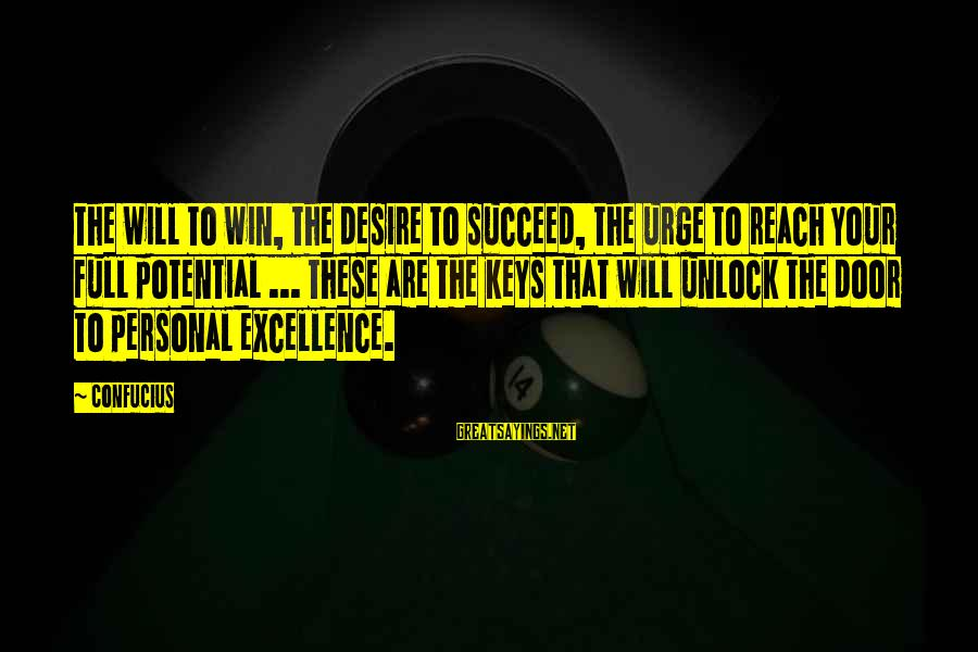 Unlock Motivational Sayings By Confucius: The will to win, the desire to succeed, the urge to reach your full potential