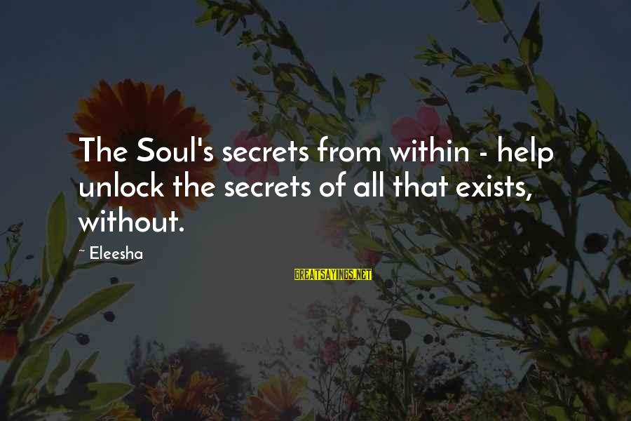 Unlock Motivational Sayings By Eleesha: The Soul's secrets from within - help unlock the secrets of all that exists, without.