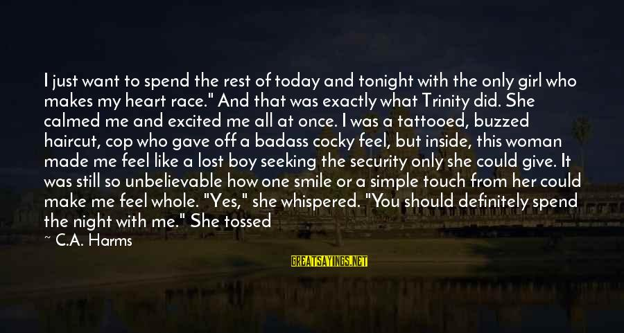 Unpermitted Sayings By C.A. Harms: I just want to spend the rest of today and tonight with the only girl