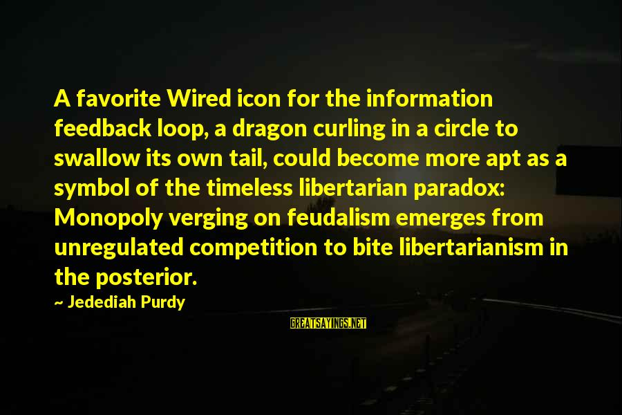 Unregulated Sayings By Jedediah Purdy: A favorite Wired icon for the information feedback loop, a dragon curling in a circle