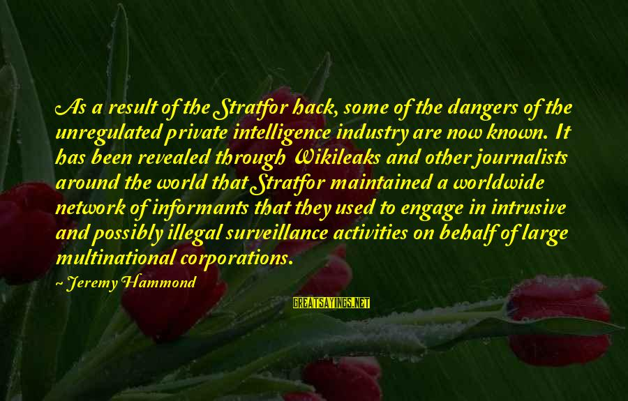 Unregulated Sayings By Jeremy Hammond: As a result of the Stratfor hack, some of the dangers of the unregulated private