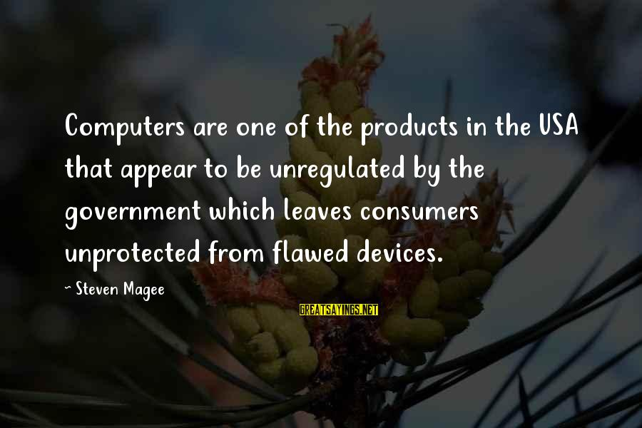 Unregulated Sayings By Steven Magee: Computers are one of the products in the USA that appear to be unregulated by