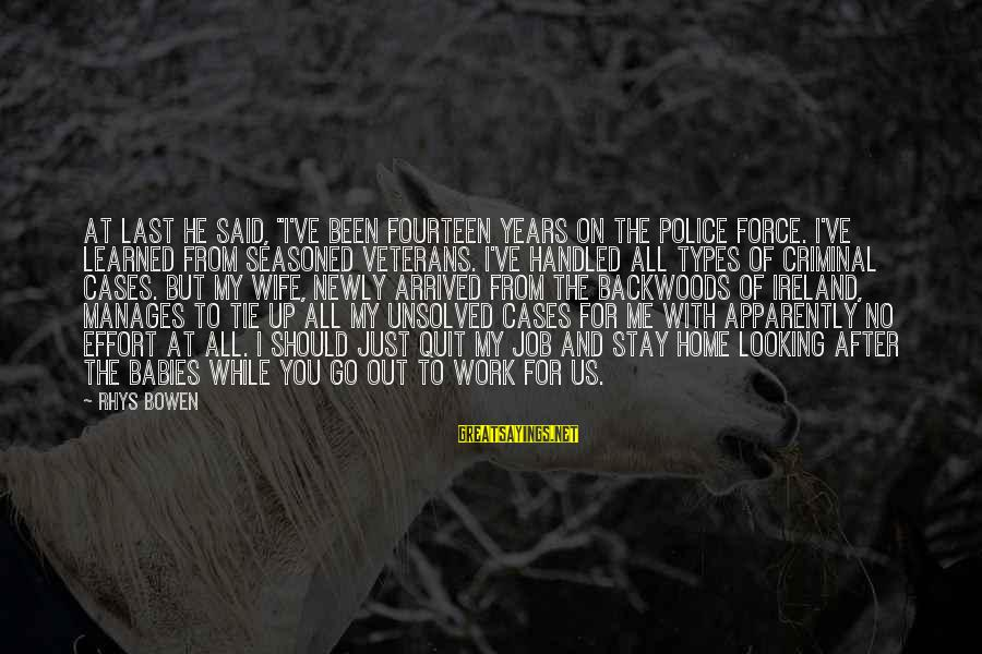 """Unsolved Sayings By Rhys Bowen: At last he said, """"I've been fourteen years on the police force. I've learned from"""