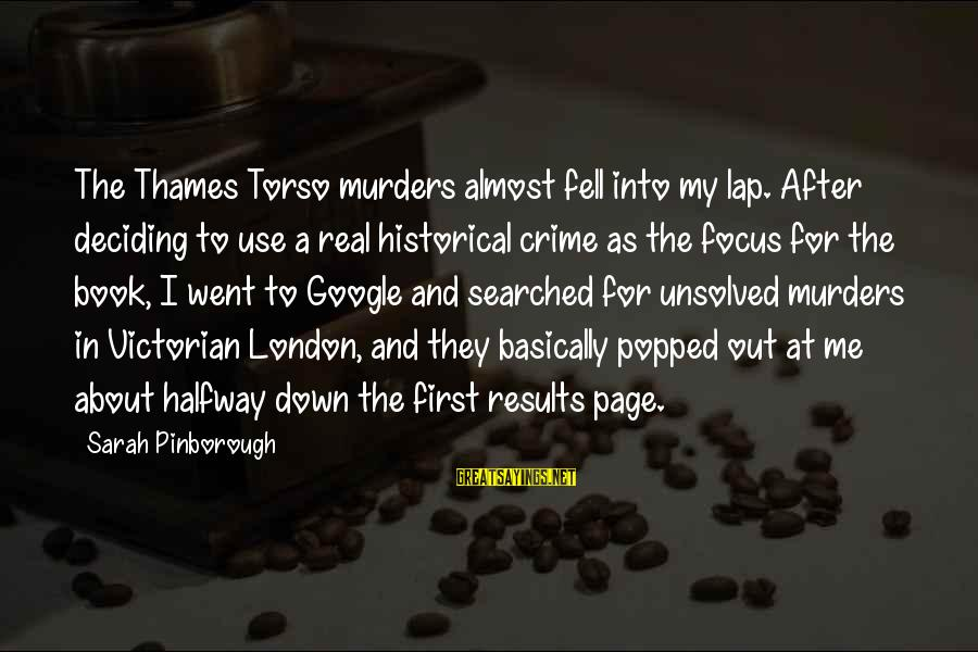 Unsolved Sayings By Sarah Pinborough: The Thames Torso murders almost fell into my lap. After deciding to use a real