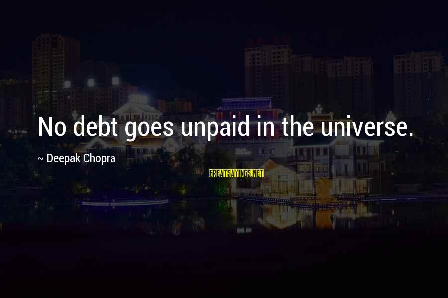 Untold Secrets Sayings By Deepak Chopra: No debt goes unpaid in the universe.