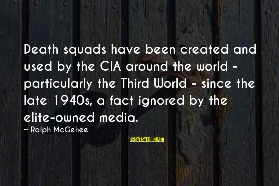 Untroubling Sayings By Ralph McGehee: Death squads have been created and used by the CIA around the world - particularly