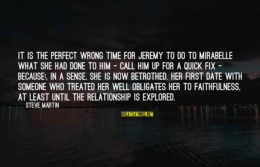 Up To Date Sayings By Steve Martin: It is the perfect wrong time for Jeremy to do to Mirabelle what she had