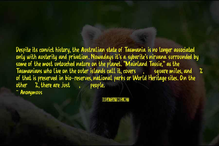 Us National Parks Sayings By Anonymous: Despite its convict history, the Australian state of Tasmania is no longer associated only with