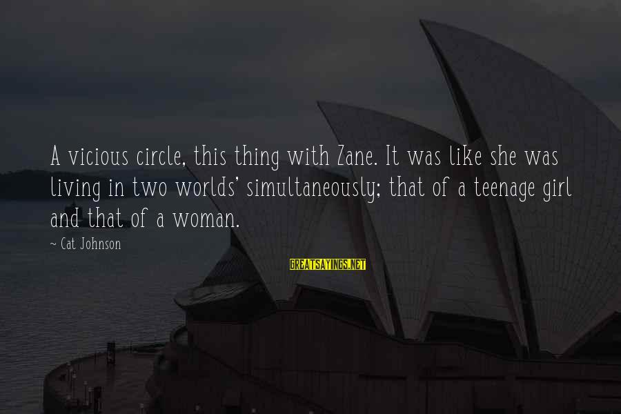 Us Navy Seal Sayings By Cat Johnson: A vicious circle, this thing with Zane. It was like she was living in two