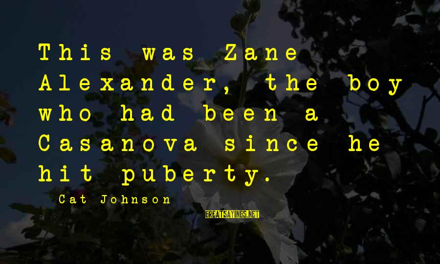 Us Navy Seal Sayings By Cat Johnson: This was Zane Alexander, the boy who had been a Casanova since he hit puberty.