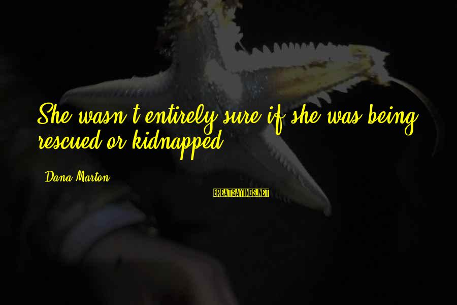 Us Navy Seal Sayings By Dana Marton: She wasn't entirely sure if she was being rescued or kidnapped.