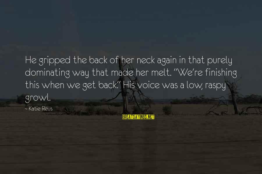 Us Navy Seal Sayings By Katie Reus: He gripped the back of her neck again in that purely dominating way that made