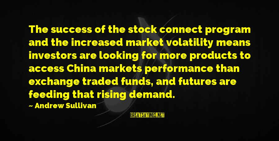 Us Stock Futures Sayings By Andrew Sullivan: The success of the stock connect program and the increased market volatility means investors are