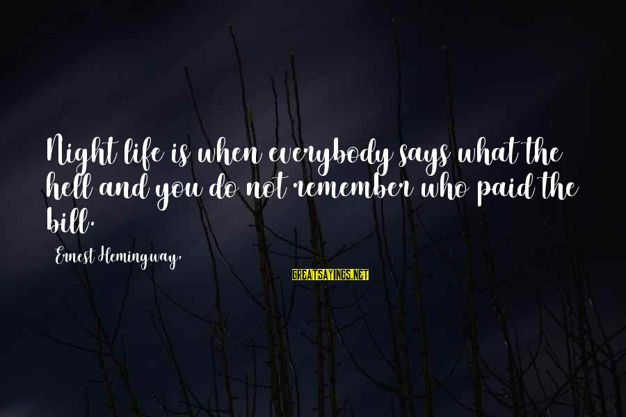 Us T Bills Sayings By Ernest Hemingway,: Night life is when everybody says what the hell and you do not remember who