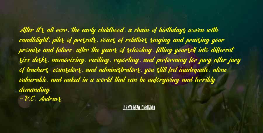 V.C. Andrews Sayings: After it's all over, the early childhood, a chain of birthdays woven with candlelight, piles