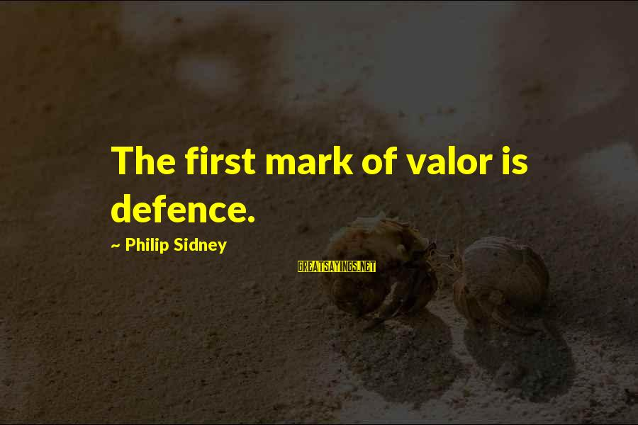 Valentines Day With Pictures Sayings By Philip Sidney: The first mark of valor is defence.