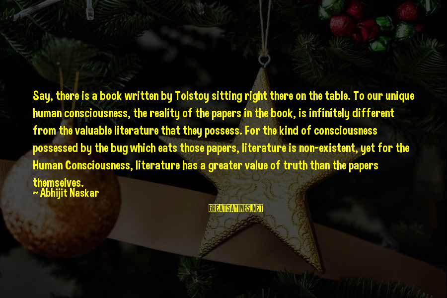 Value Quotes And Sayings By Abhijit Naskar: Say, there is a book written by Tolstoy sitting right there on the table. To