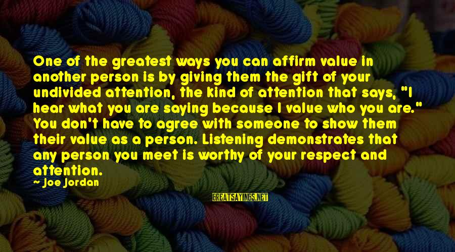 Value Quotes And Sayings By Joe Jordan: One of the greatest ways you can affirm value in another person is by giving