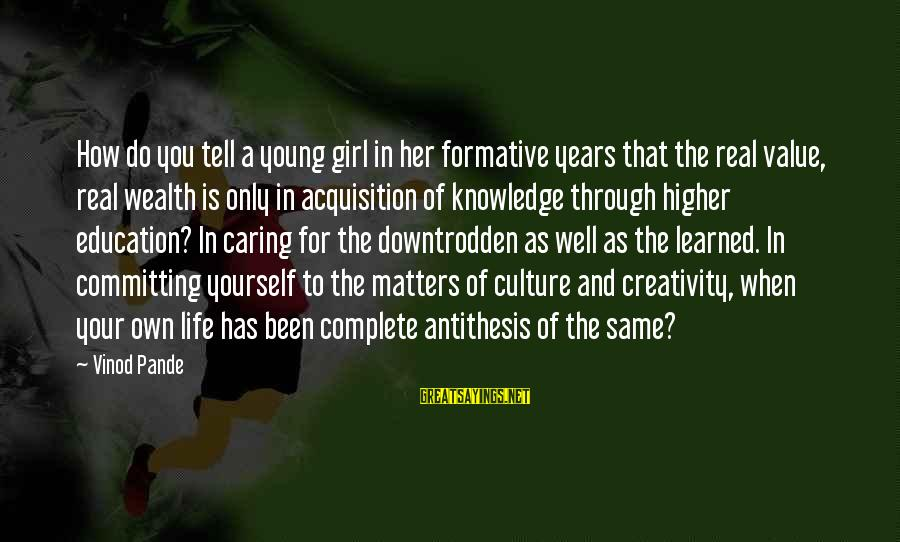 Value Quotes And Sayings By Vinod Pande: How do you tell a young girl in her formative years that the real value,