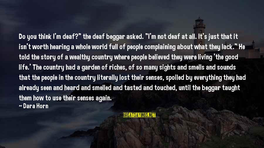 "Vaticanian Sayings By Dara Horn: Do you think I'm deaf?"" the deaf beggar asked. ""I'm not deaf at all. It's"