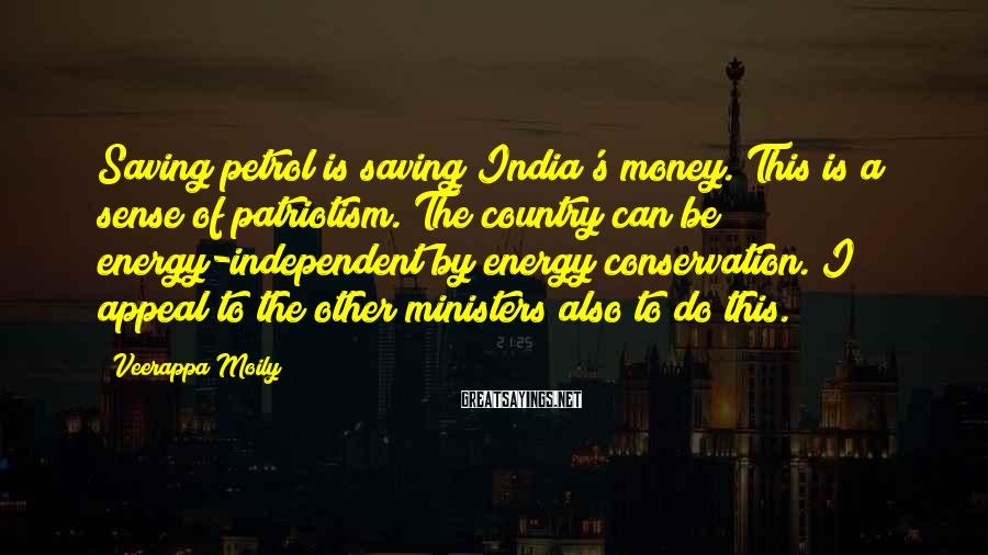 Veerappa Moily Sayings: Saving petrol is saving India's money. This is a sense of patriotism. The country can